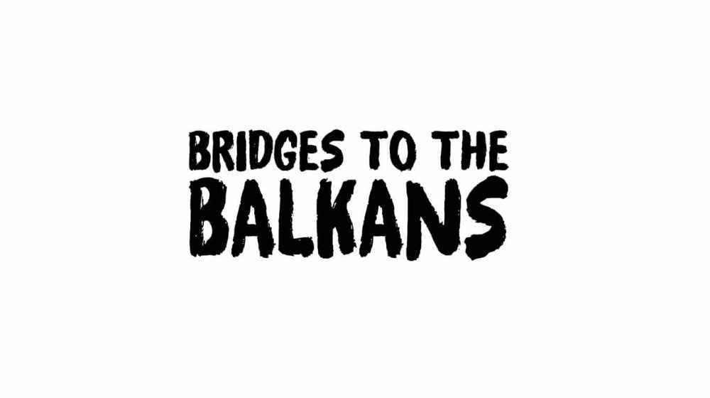 Bridges to the Balkans