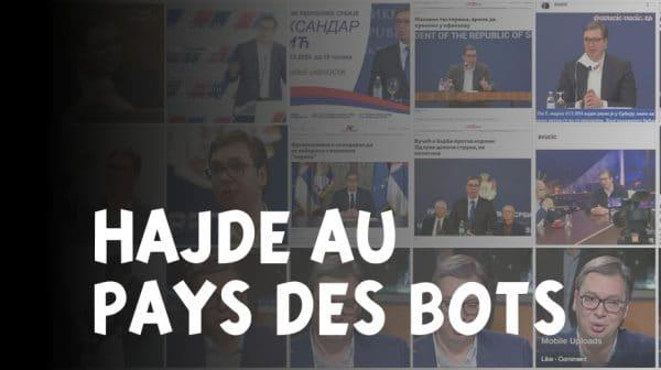 Hajde au pays des bots, enquête au coeur de la propagande gouvernementale serbe sur Facebook