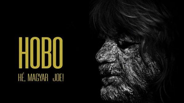 """Hobo – """"Hé, Magyar Joe !"""""""
